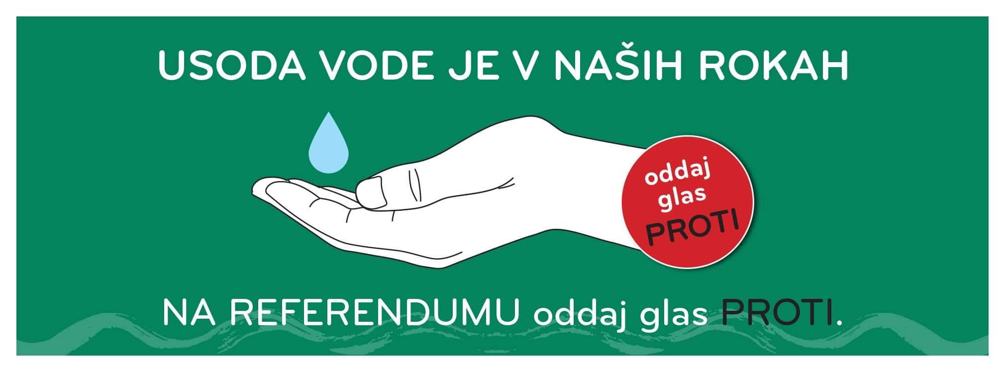 Usoda vode je v naših rokah - na referendumu glasuj proti